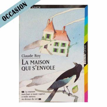 La maison qui s'envole – Claude Roy