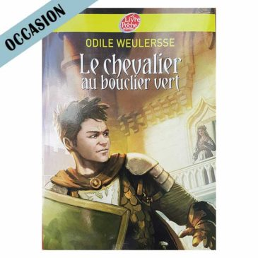 Le chevalier au bouclier vert – Odile Weulersse