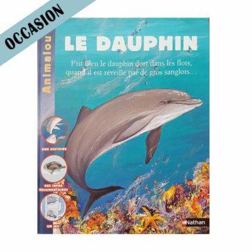 Animalou : Histoire de P'tit bleu, le dauphin